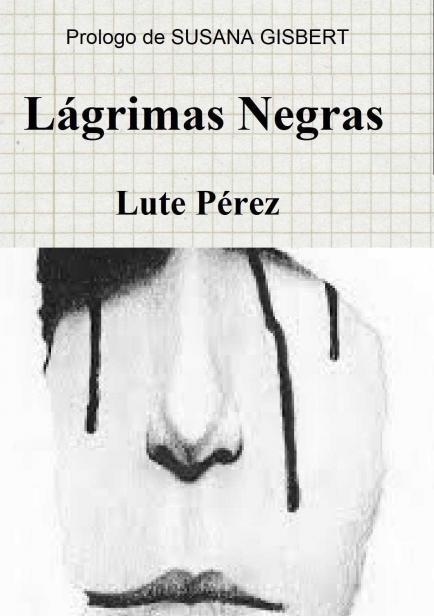 Lágrimas Negras por Lute Pérez