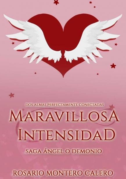 Maravillosa Intensidad por Rosario Montero Calero