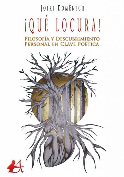 ¡Qué locura! Filosofía y descubrimiento personal en clave poética por Jofre Domènech