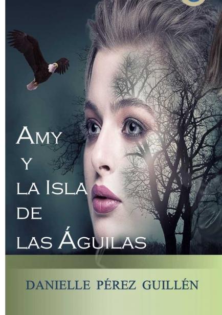 Amy y la Isla de las Águilas por Danielle Pérez Guillén