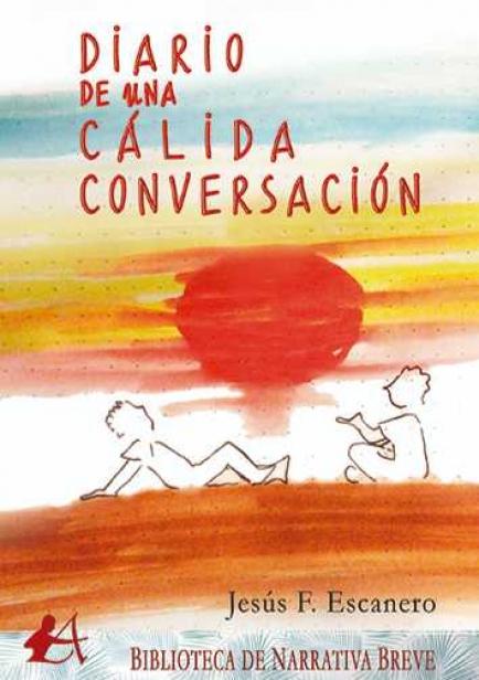 Diario de una cálida conversación por Jesús F. Escanero