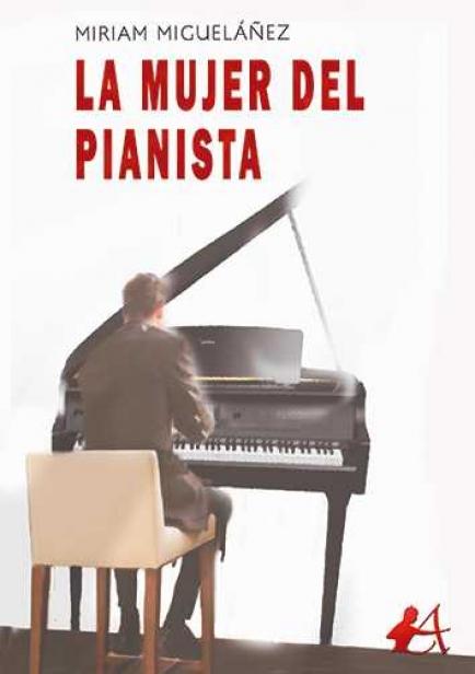 La mujer del pianista por Miriam Migueláñez