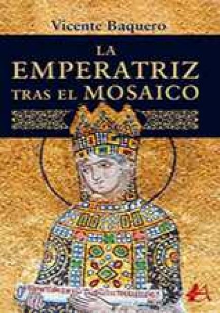 La emperatriz tras el mosaico por Vicente Baquero