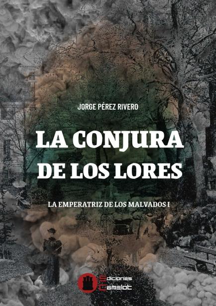 La conjura de los Lores por Jorge Pérez Rivero