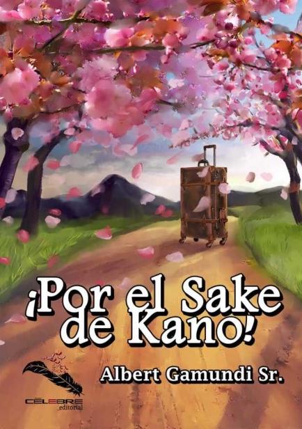¡Por el Sake de Kano! por Albert Gamundi Sr.