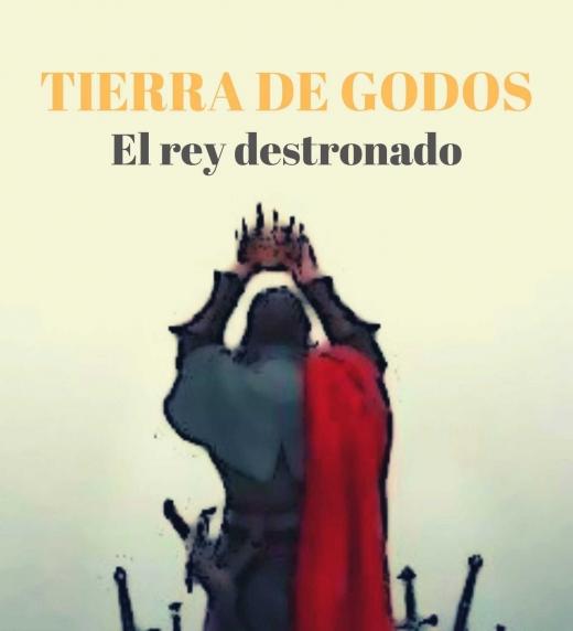 Tierra de Godos, el rey destronado