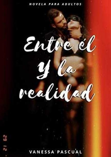 Entre él y la realidad por Vanessa Pascual Domínguez