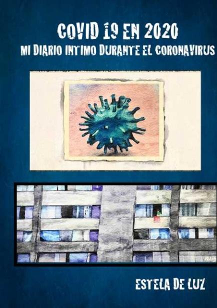 Covid 19 en 2020 - Mi Diario Intimo Durante el Coronavirus por Estela De Luz