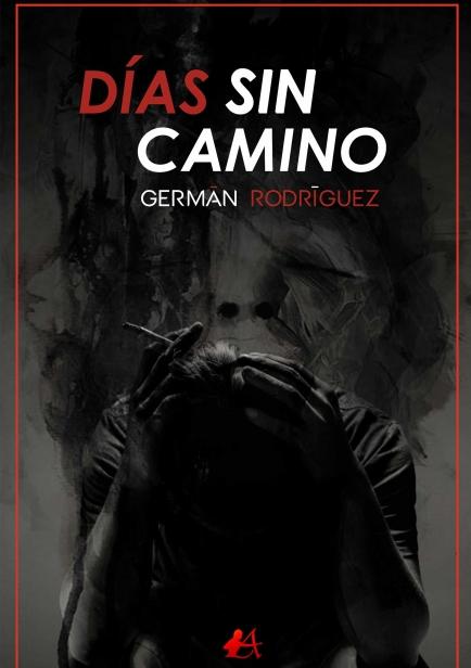 Días sin camino por Germán Rodríguez