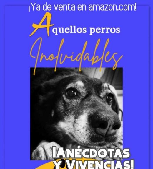 Portada Aquellos Perros Inolvidables mas unos insets como slogan Anécdotas y VIvencias...