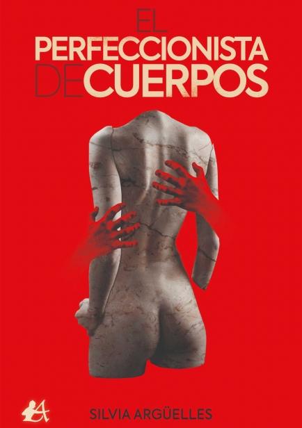 El perfeccionista de cuerpos por Silvia Argüelles