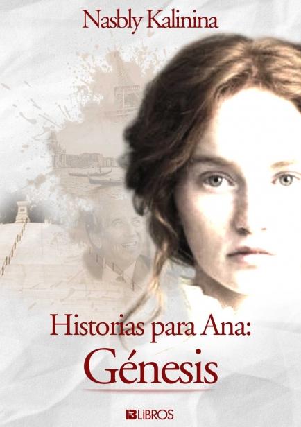 Historias para Ana: Génesis  por Nasbly Kalinina