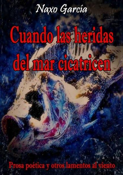 Cuando las heridas del mar cicatricen por Naxo García