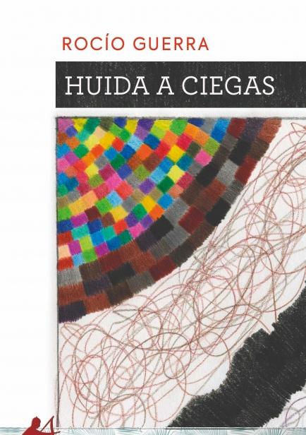 Huida a ciegas por Rocío Guerra