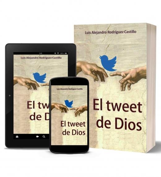 Portada de la novela El tweet de Dios versiones digital e impresa.