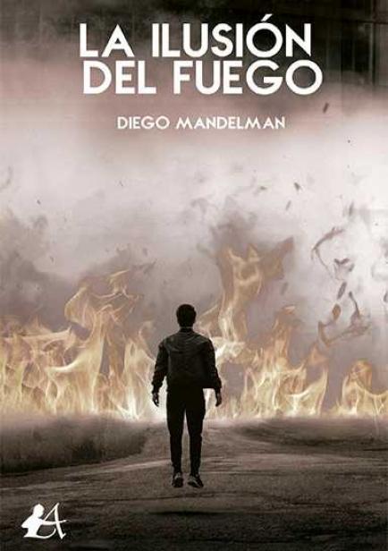 La ilusión del fuego por Diego Mandelman