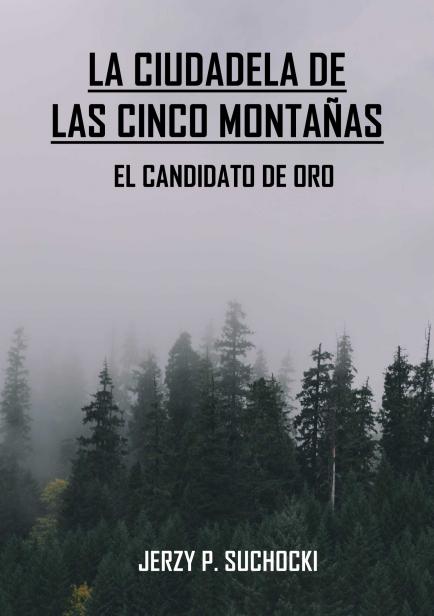 La Ciudadela de las Cinco Montañas: El Candidato de Oro por Jerzy P. Suchocki