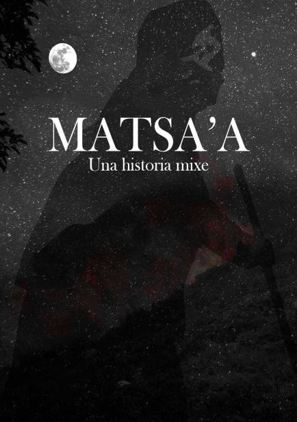 Matsa'a. Una historia mixe por Ana Matías Rendón