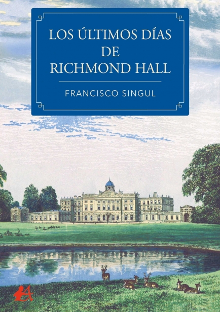 Los últimos días de Richmond Hall por Francisco Singul