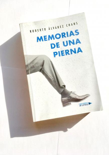 Memorias de una pierna por Roberto Alvarez Chans