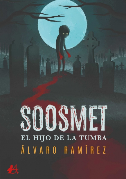 Soosmet, el hijo de la tumba por Álvaro Ramírez