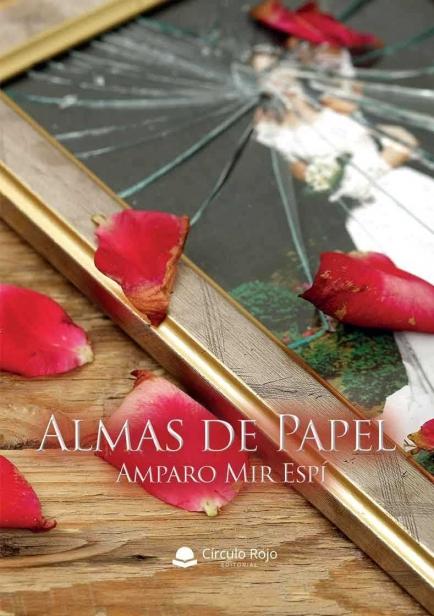 ALMAS DE PAPEL por Amparo Mir Espí