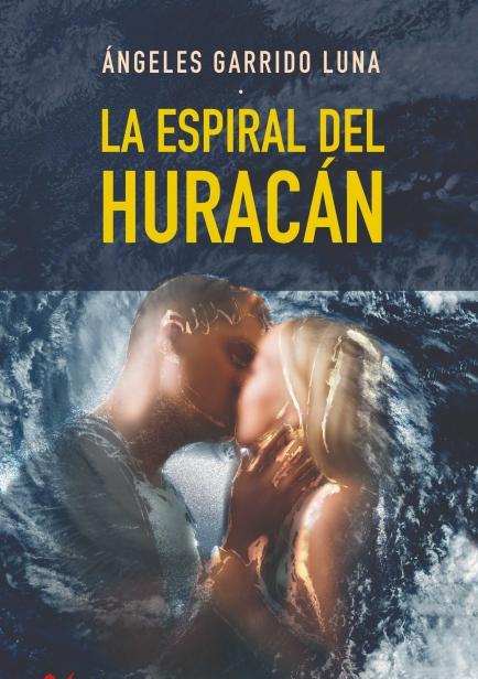 La espiral del huracán por Ángeles Garrido Luna