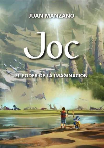 Joc, El poder de la Imaginación por Juan Manzano González-Teja