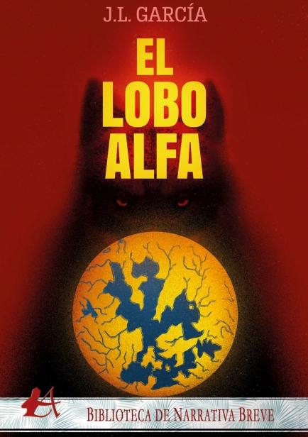 El lobo alfa por José Luis García Fernández