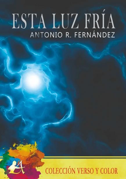 Esta luz fría por Antonio R. Fernández