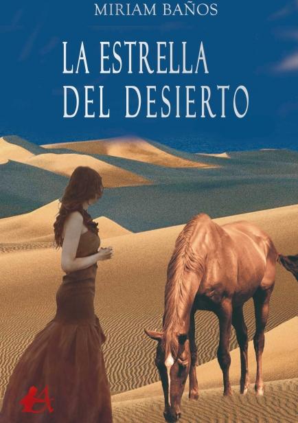 La estrella del desierto por Miriam Baños