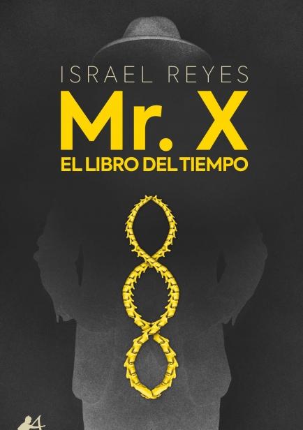 Mr. X. El libro del tiempo por Israel Reyes Casanova