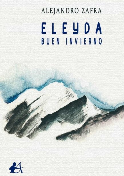 Eleyda. Buen invierno por Alejandro Zafra