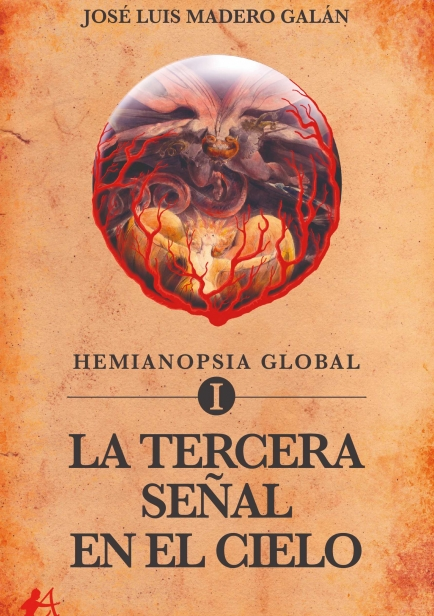Hemianopsia global I La tercera señal en el cielo por José Luis Madero Galán