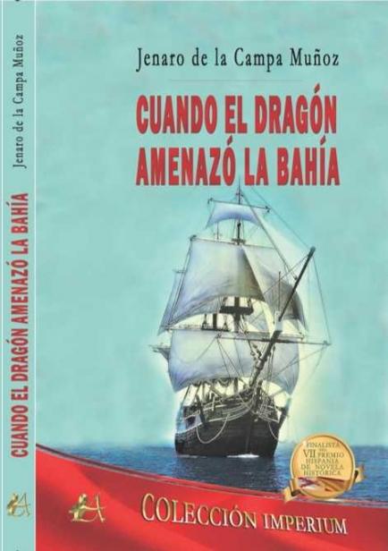 Cuando el dragón amenazó la bahía por Jenaro de la Campa Muñoz