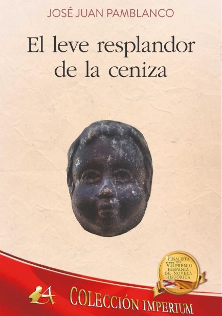 El leve resplandor de la ceniza por José Juan Pamblanco