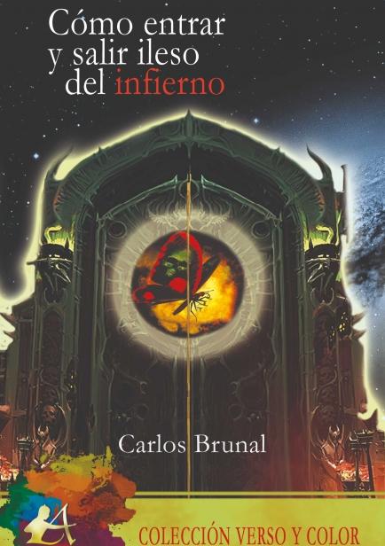 Cómo entrar y salir ileso del infierno por Carlos Brunal
