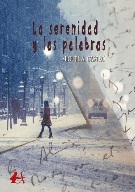 La serenidad y las palabras por Miguel A. Castro