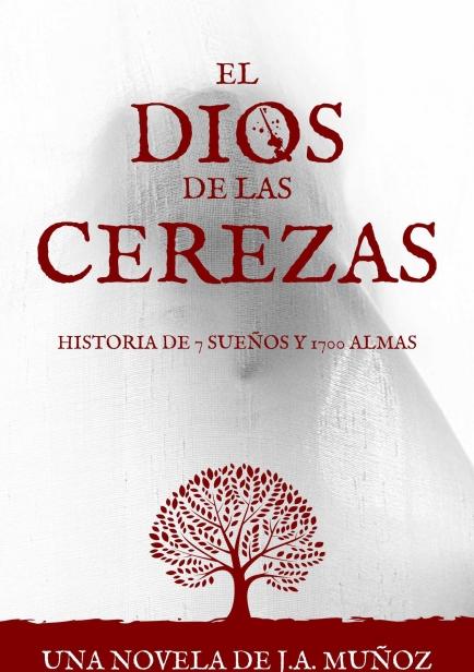 EL DIOS DE LAS CEREZAS por J.A. Muñoz