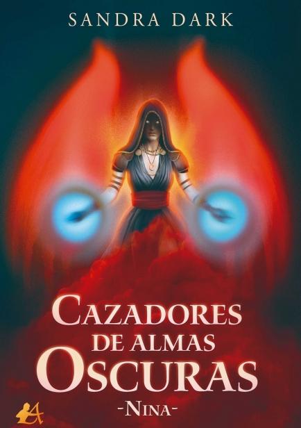 Cazadores de almas oscuras. Nina por Sandra Dark