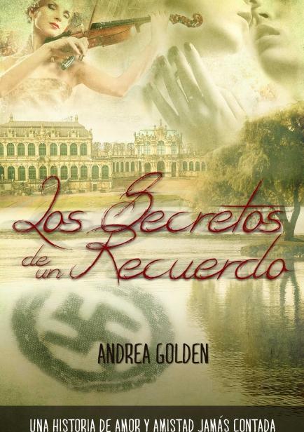 Los Secretos de un Recuerdo por Andrea Golden